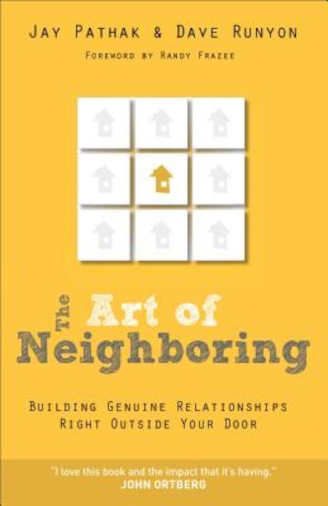The Art of Neighboring: Building Genuine Relationships Right Outside Your Door, Paperback