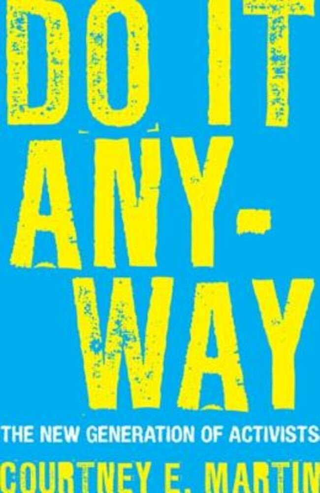 Do It Anyway: The New Generation of Activists, Paperback