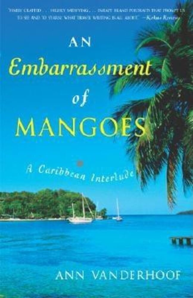 An Embarrassment of Mangoes: A Caribbean Interlude, Paperback