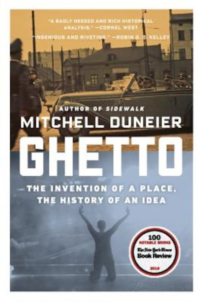 Ghetto: The Invention of a Place, the History of an Idea, Paperback
