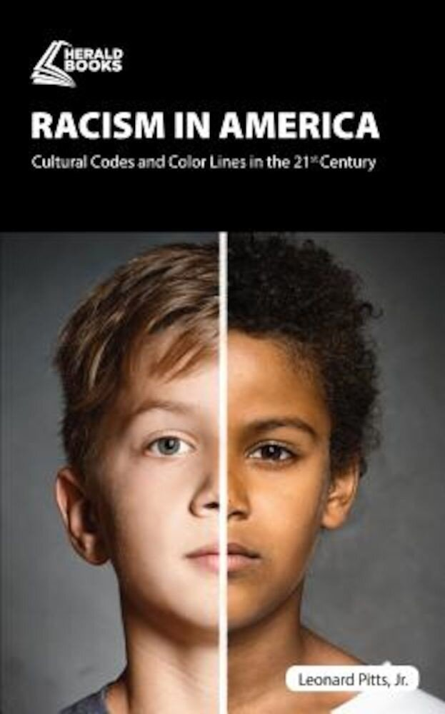 Racism in America: Cultural Codes and Color Lines in the 21st Century, Paperback