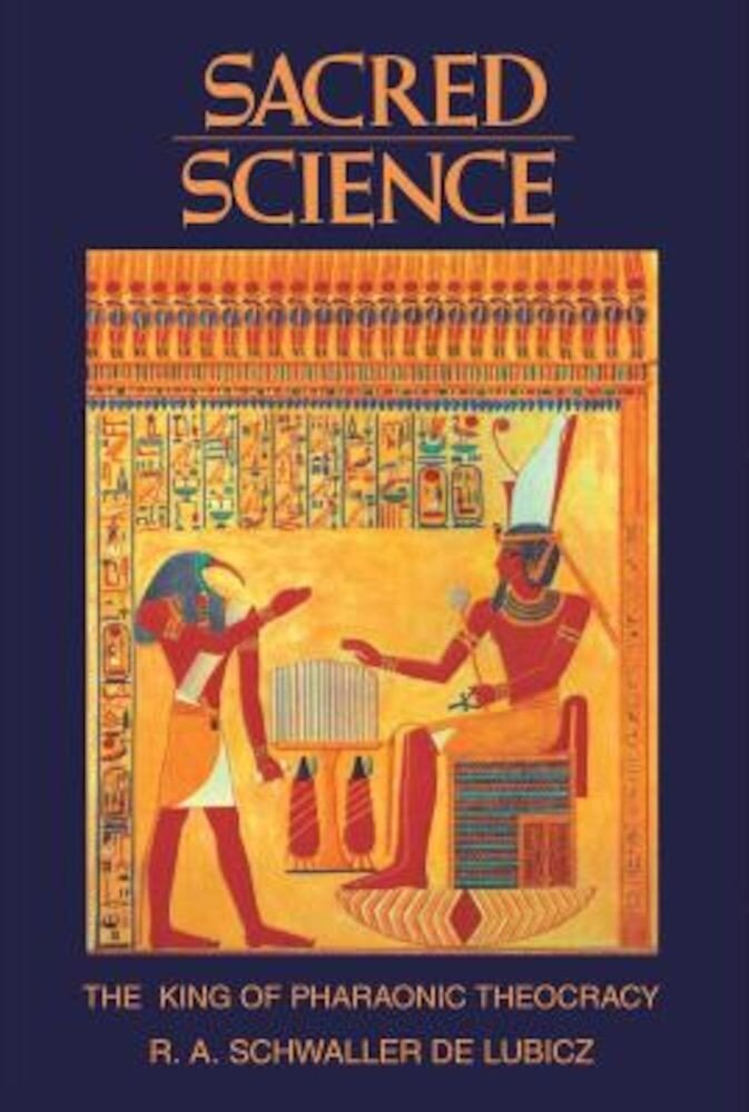 Sacred Science: The King of Pharaonic Theocracy, Paperback