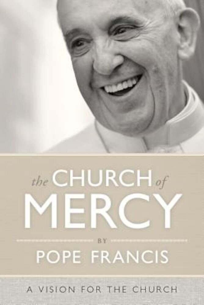 The Church of Mercy: A Vision for the Church, Paperback