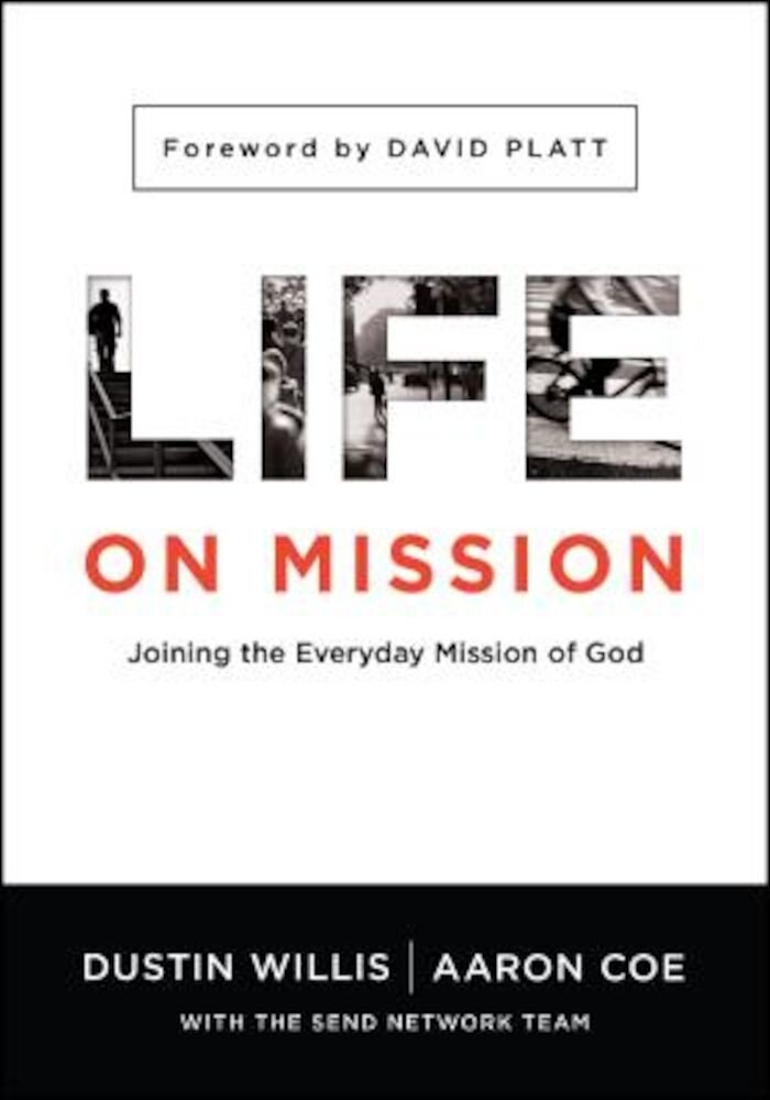 Life on Mission: Joining the Everyday Mission of God, Paperback