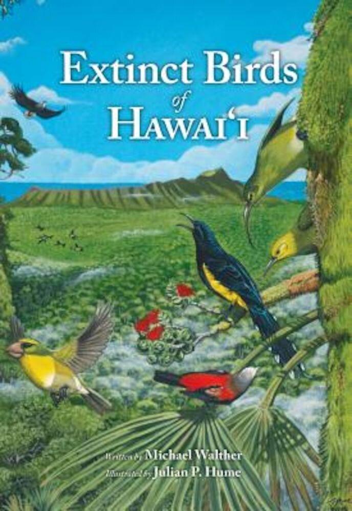 Extinct Birds of Hawaii, Hardcover