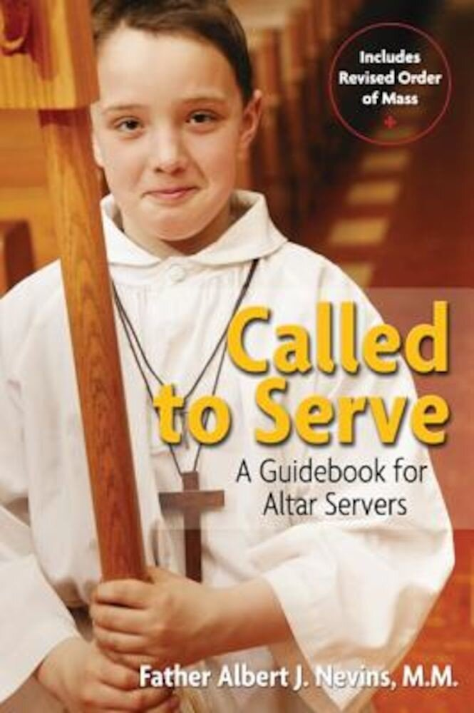 Called to Serve: A Guidebook for Altar Servers, Paperback