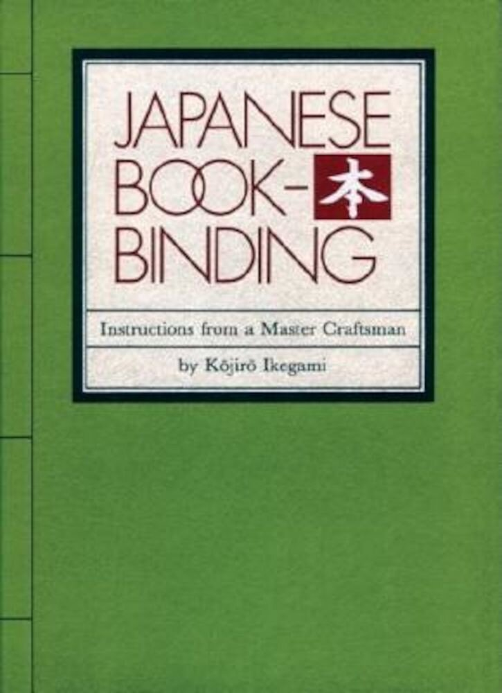 Japanese Bookbinding: Instructions from a Master Craftsman, Hardcover