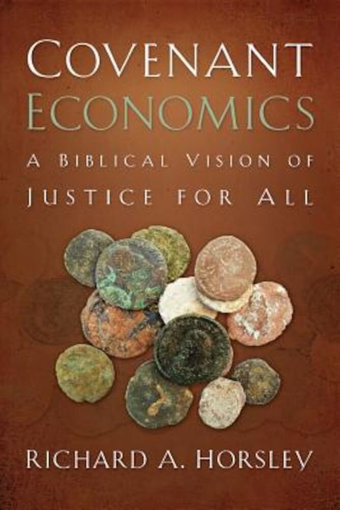 Covenant Economics: A Biblical Vision of Justice for All, Paperback