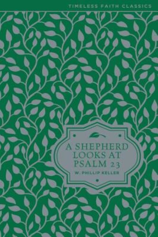 A Shepherd Looks at Psalm 23, Hardcover