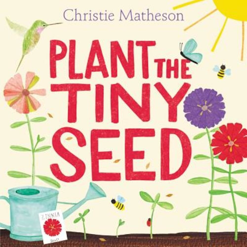 Plant the Tiny Seed, Hardcover