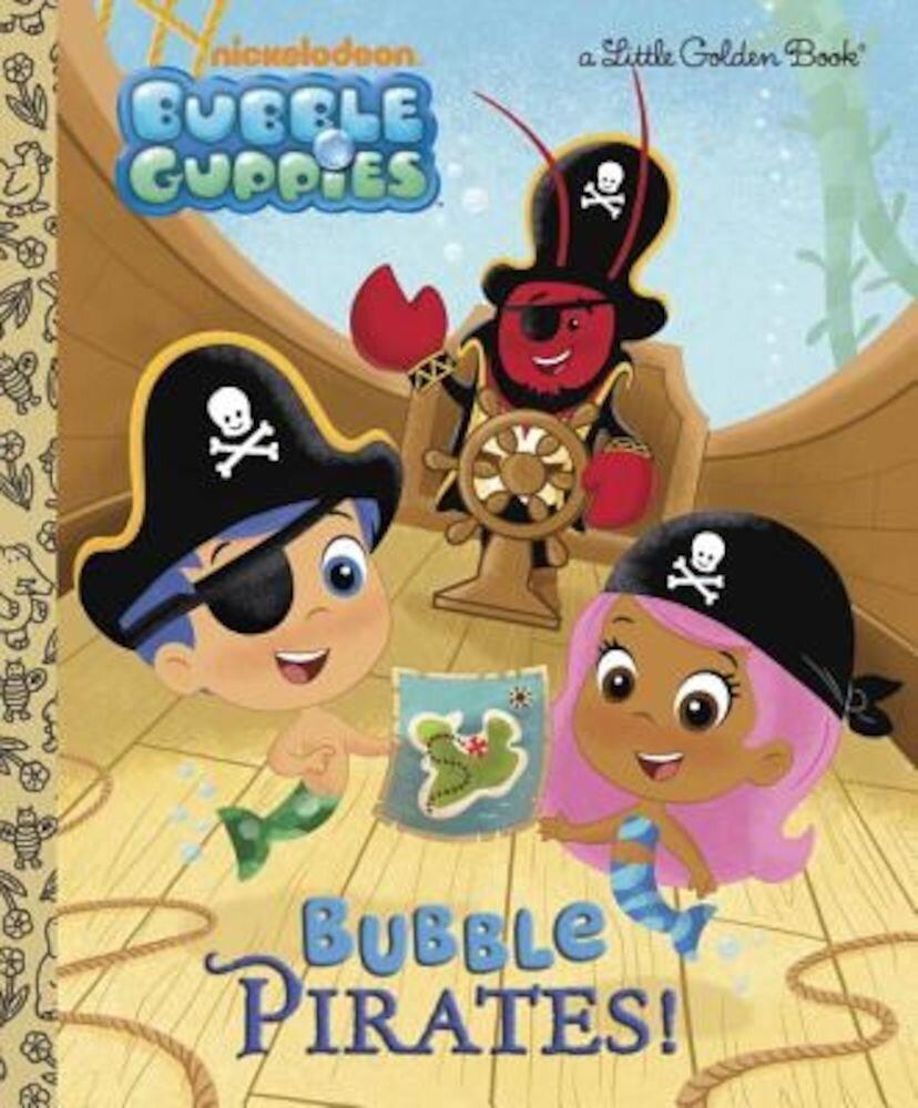 Bubble Pirates! (Bubble Guppies), Hardcover