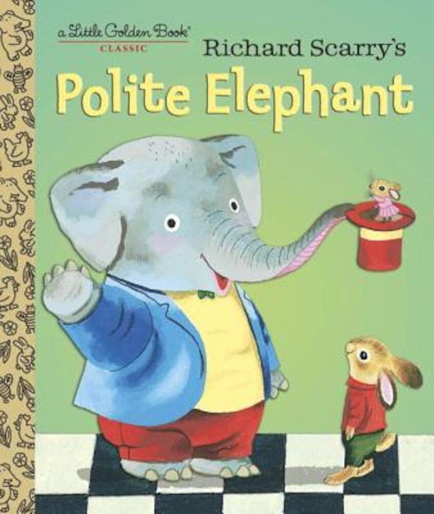 Richard Scarry's Polite Elephant, Hardcover