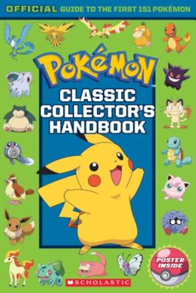 Classic Collector's Handbook: An Official Guide to the First 151 Pokemon (Pokemon), Paperback