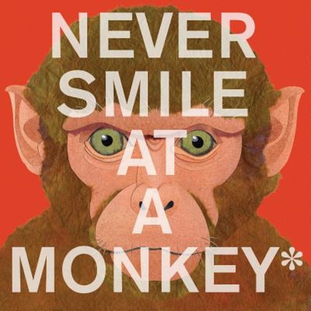Never Smile at a Monkey: And 17 Other Important Things to Remember, Paperback