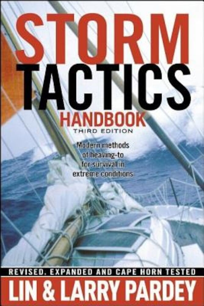 Storm Tactics Handbook: Modern Methods of Heaving-To for Survival in Extreme Conditions, Paperback