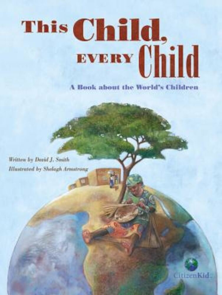This Child, Every Child: A Book about the World's Children, Hardcover