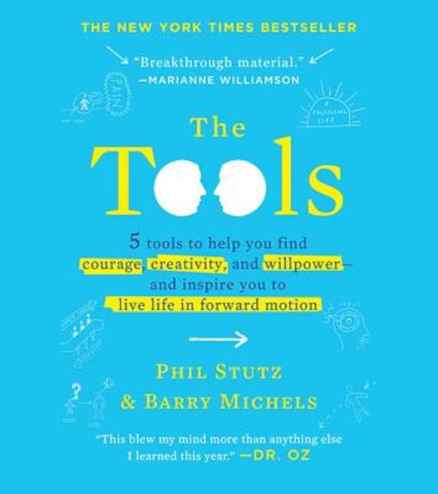 The Tools (Miniature Edition): 5 Tools to Help You Find Courage, Creativity, and Willpower--And Inspire You to Live Life in Forward Motion, Hardcover