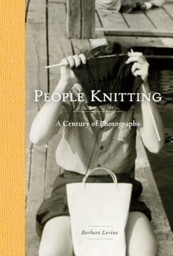 People Knitting: A Century of Photographs, Hardcover