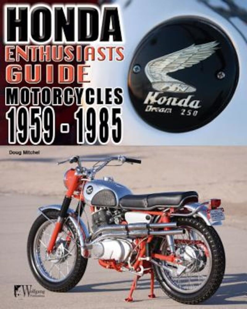 Enthusiasts Guide: Honda Motorcycles 1959-1985, Paperback