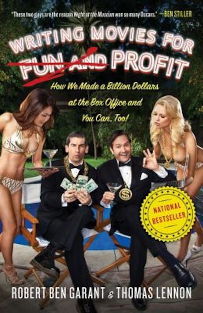 Writing Movies for Fun and Profit: How We Made a Billion Dollars at the Box Office and You Can, Too!, Paperback