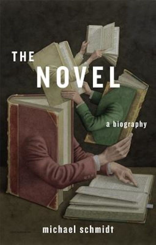 The Novel: A Biography, Hardcover