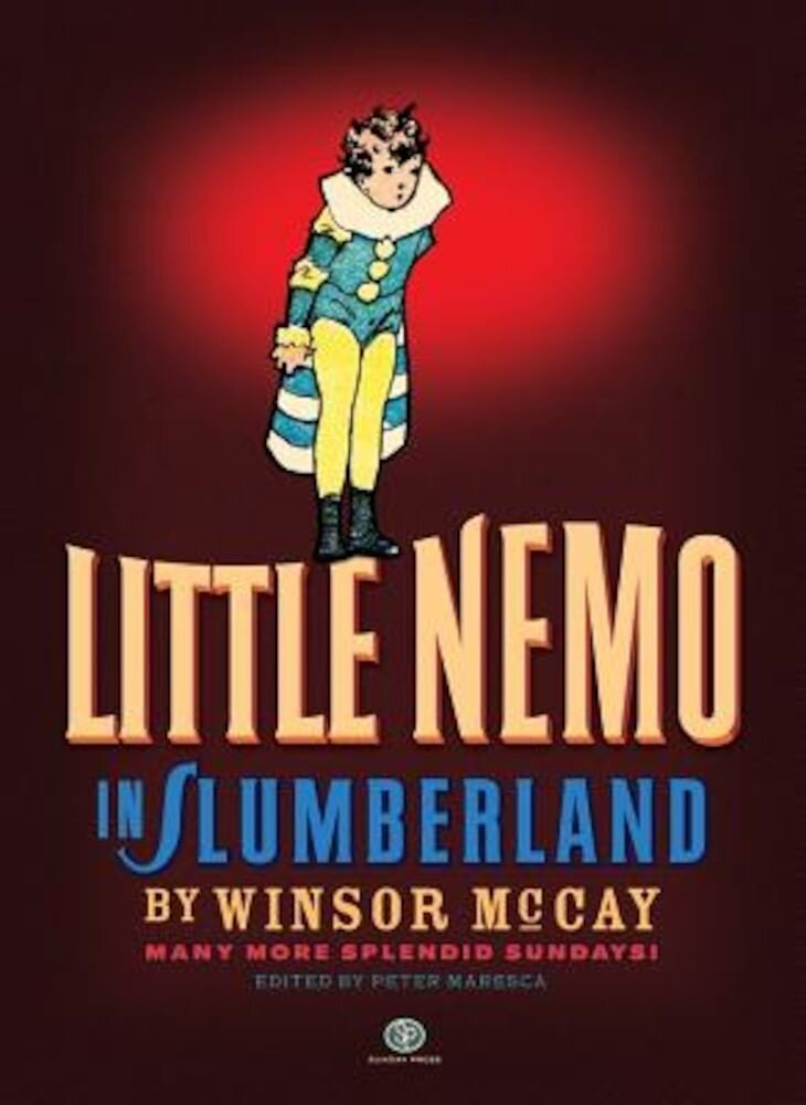 Little Nemo in Slumberland: Many More Splendid Sundays, Volume 2, Hardcover