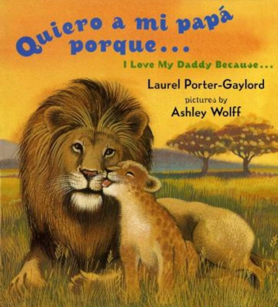 Quiero a Mi Papa Porque (I Love My Daddy Because English / Spanishedition), Hardcover
