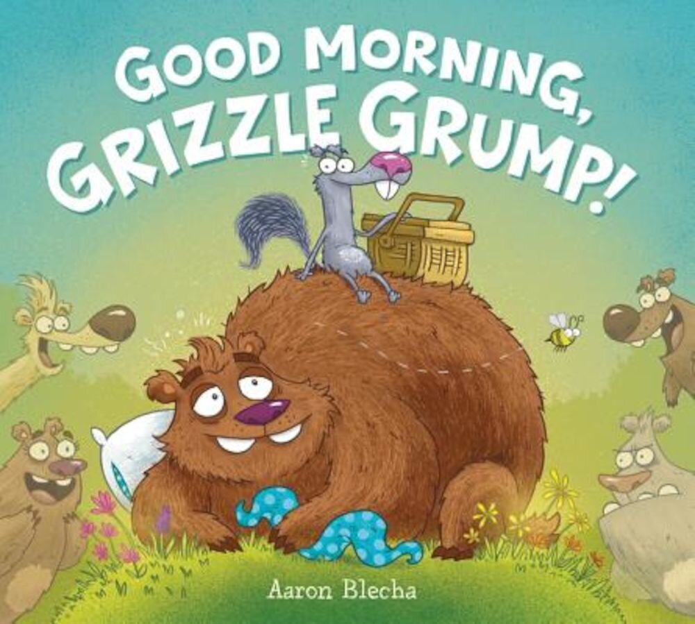 Good Morning, Grizzle Grump!, Hardcover