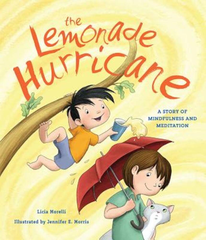 The Lemonade Hurricane: A Story of Mindfulness and Meditation, Hardcover