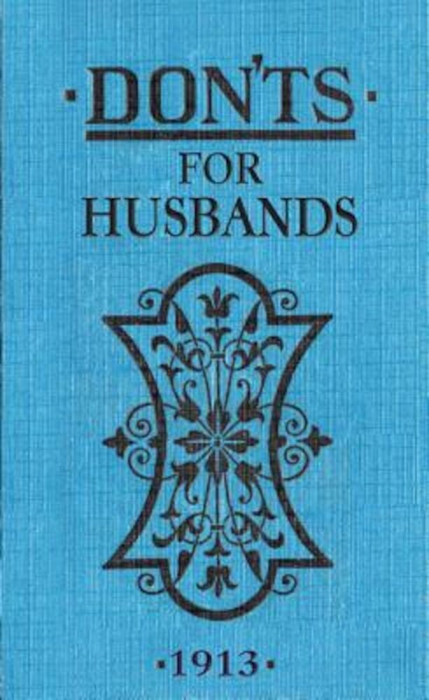 Don'ts for Husbands: 1913, Hardcover