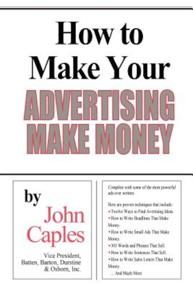 How to Make Your Advertising Make Money, Paperback