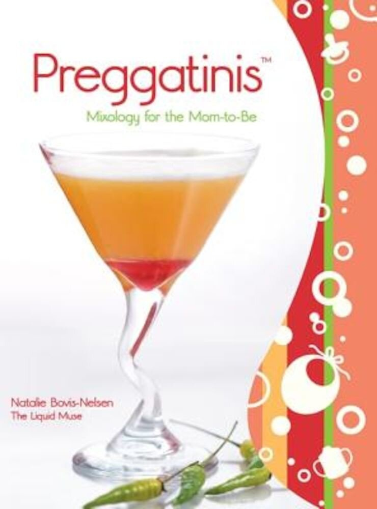 Preggatinis(tm): Mixology for the Mom-To-Be, Paperback