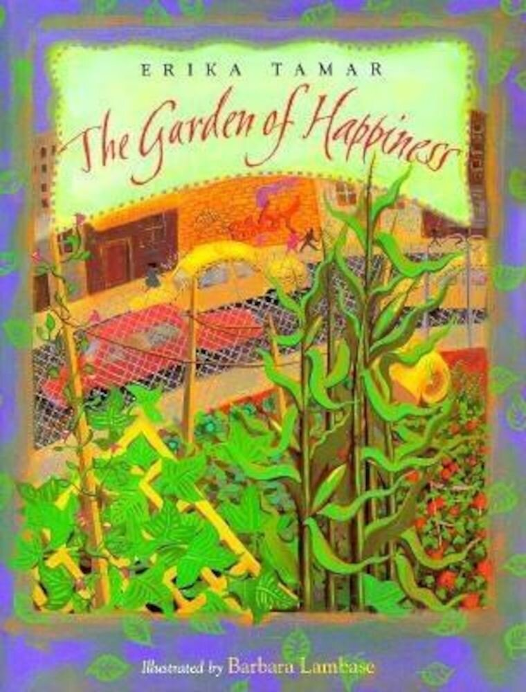 The Garden of Happiness, Hardcover