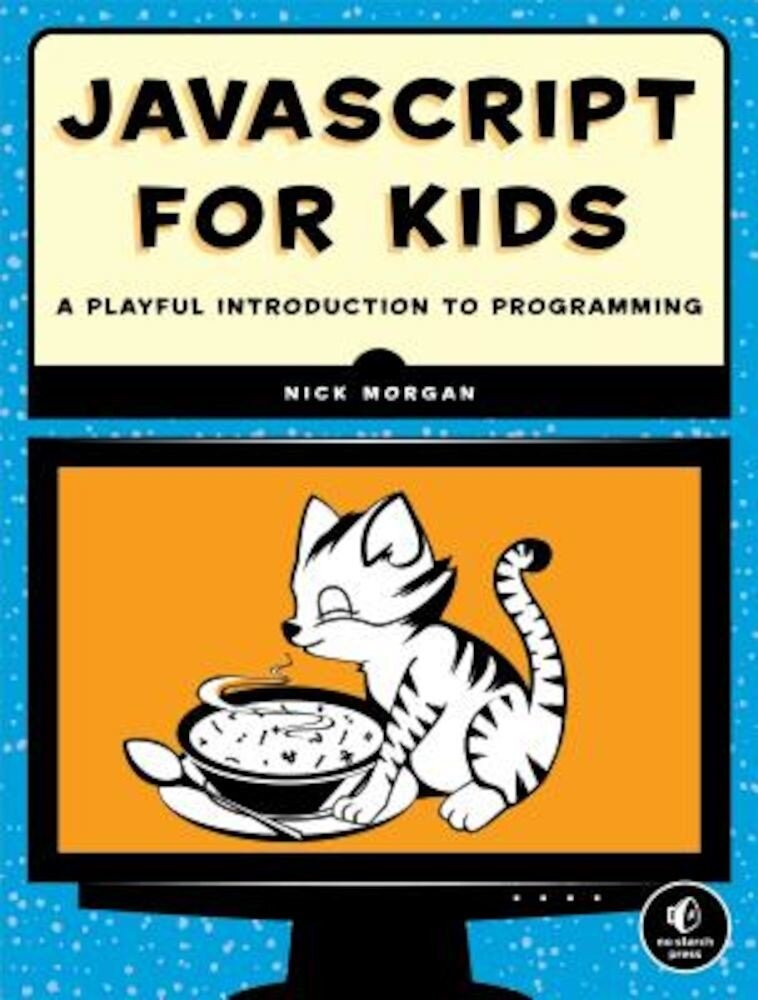 JavaScript for Kids: A Playful Introduction to Programming, Paperback