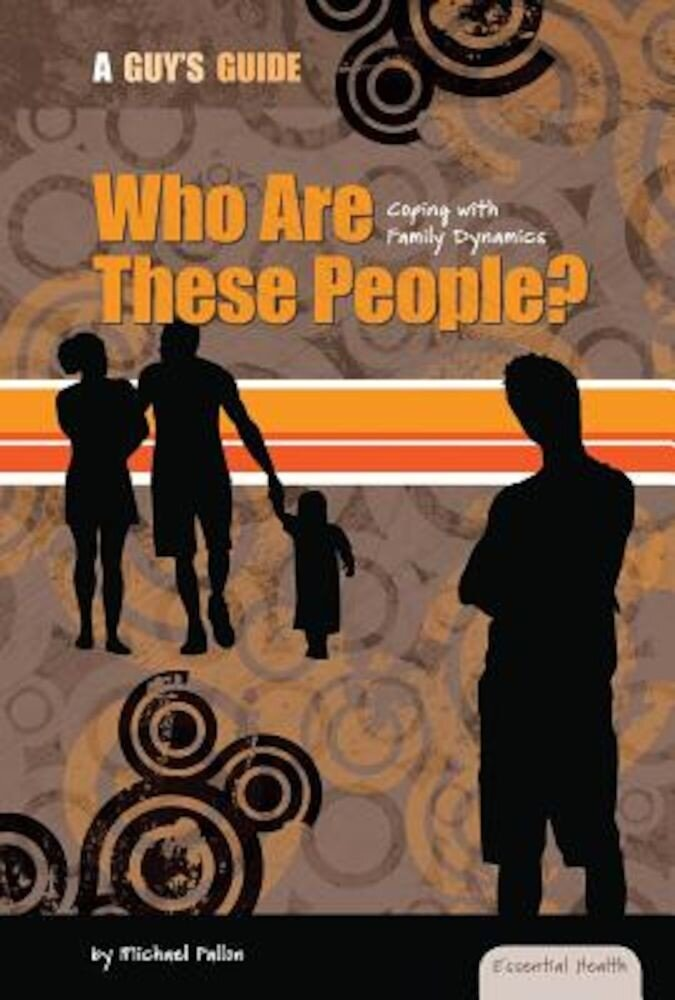 Who Are These People?: Coping with Family Dynamics, Hardcover