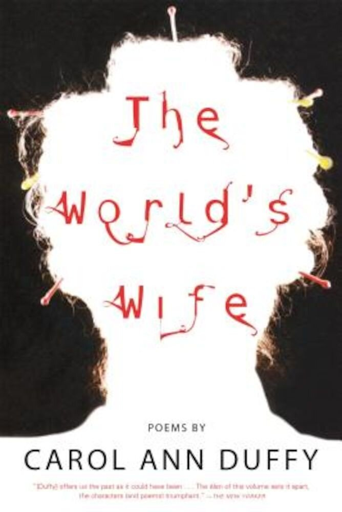 The World's Wife: Poems, Paperback