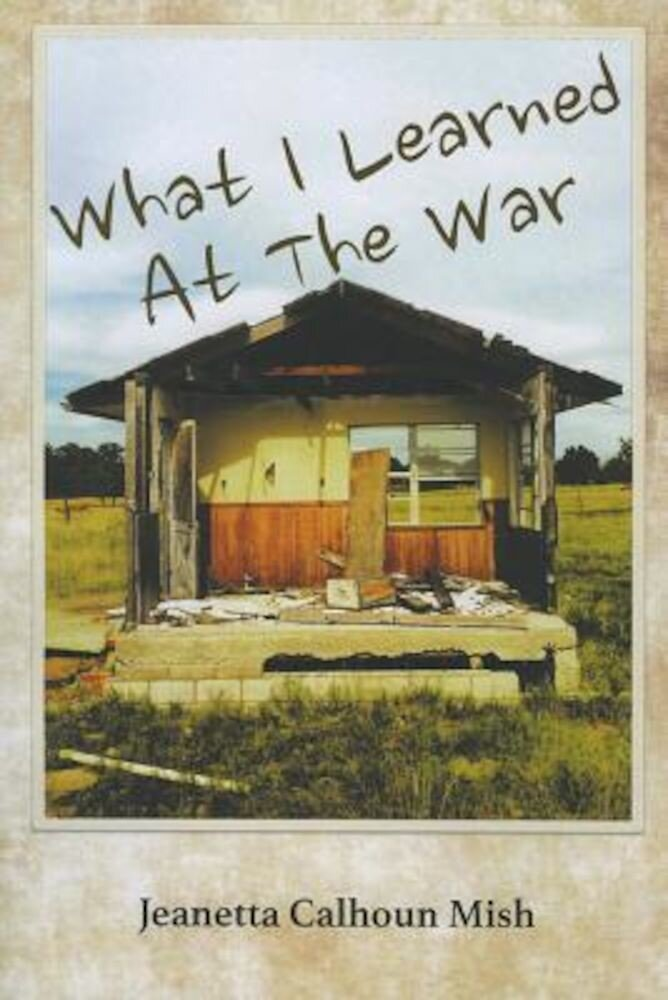 What I Learned at the War, Paperback