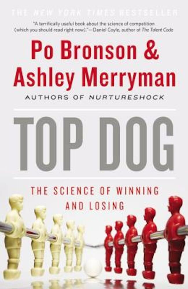 Top Dog: The Science of Winning and Losing, Paperback