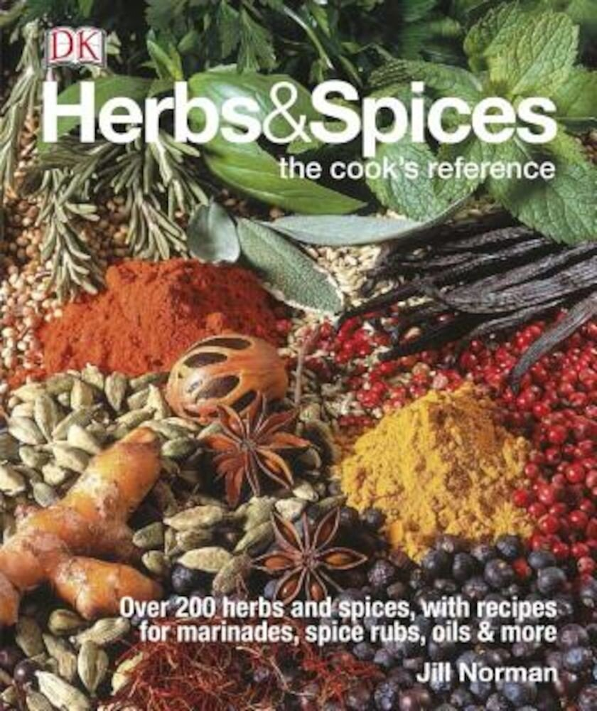 Herbs & Spices: The Cook's Reference, Hardcover