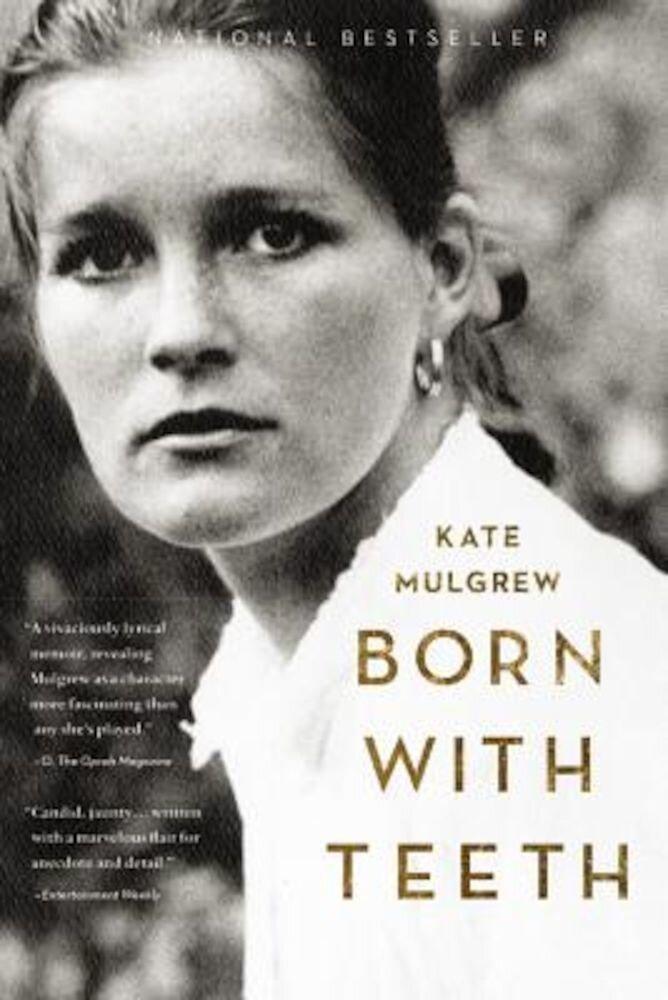 Born with Teeth: A Memoir, Paperback