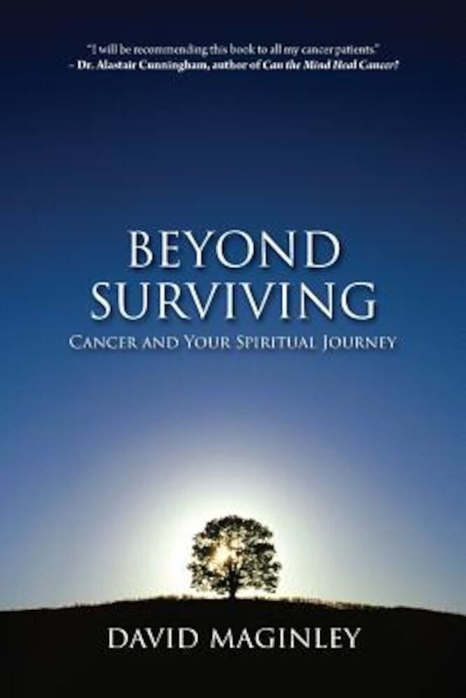 Beyond Surviving: Cancer and Your Spiritual Journey, Paperback