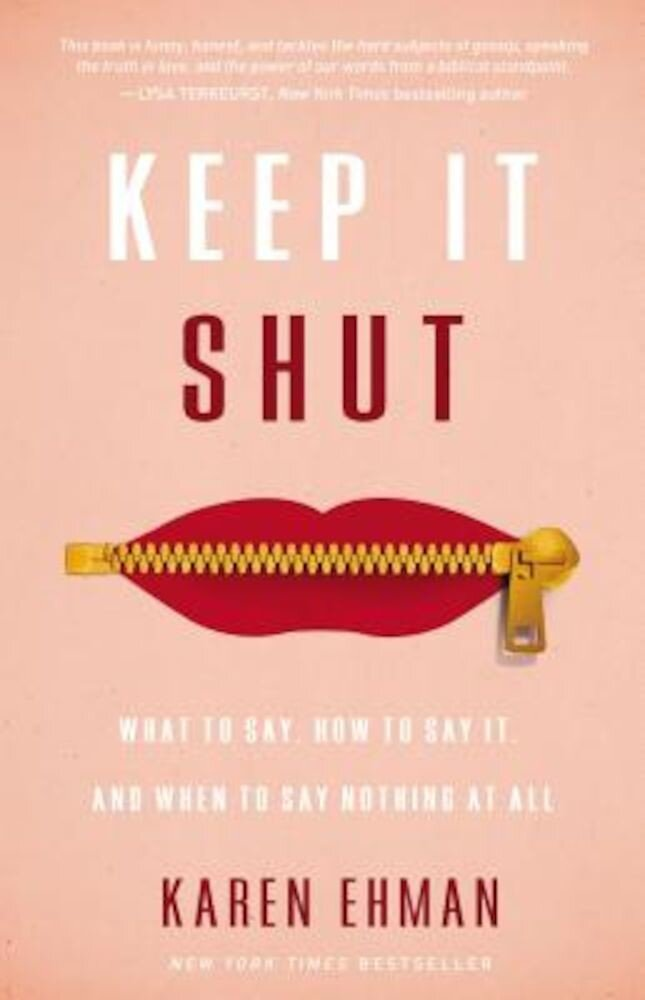 Keep It Shut: What to Say, How to Say It, and When to Say Nothing at All, Paperback
