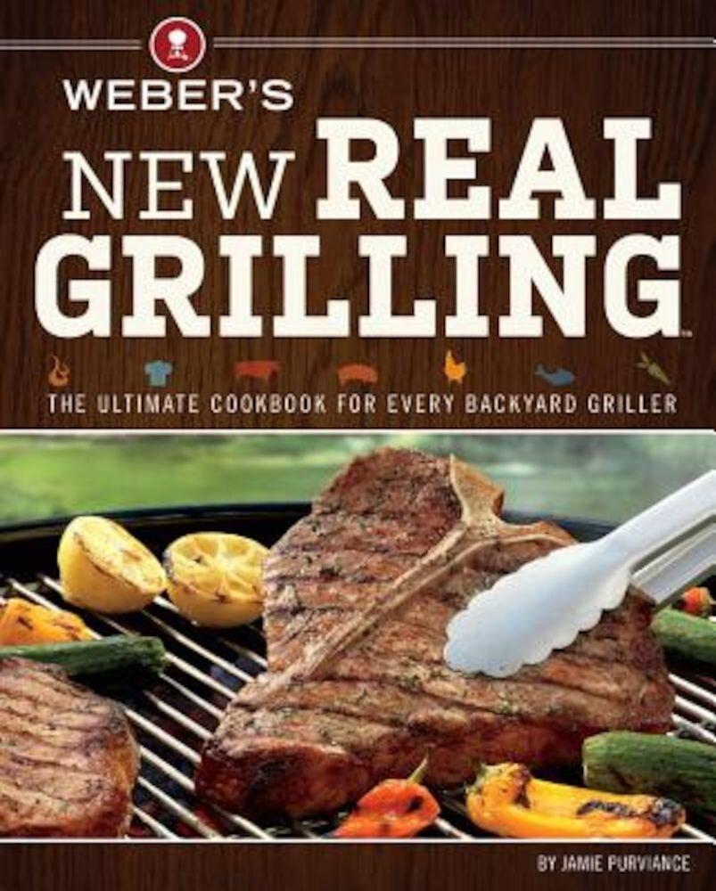 Weber's New Real Grilling, Paperback