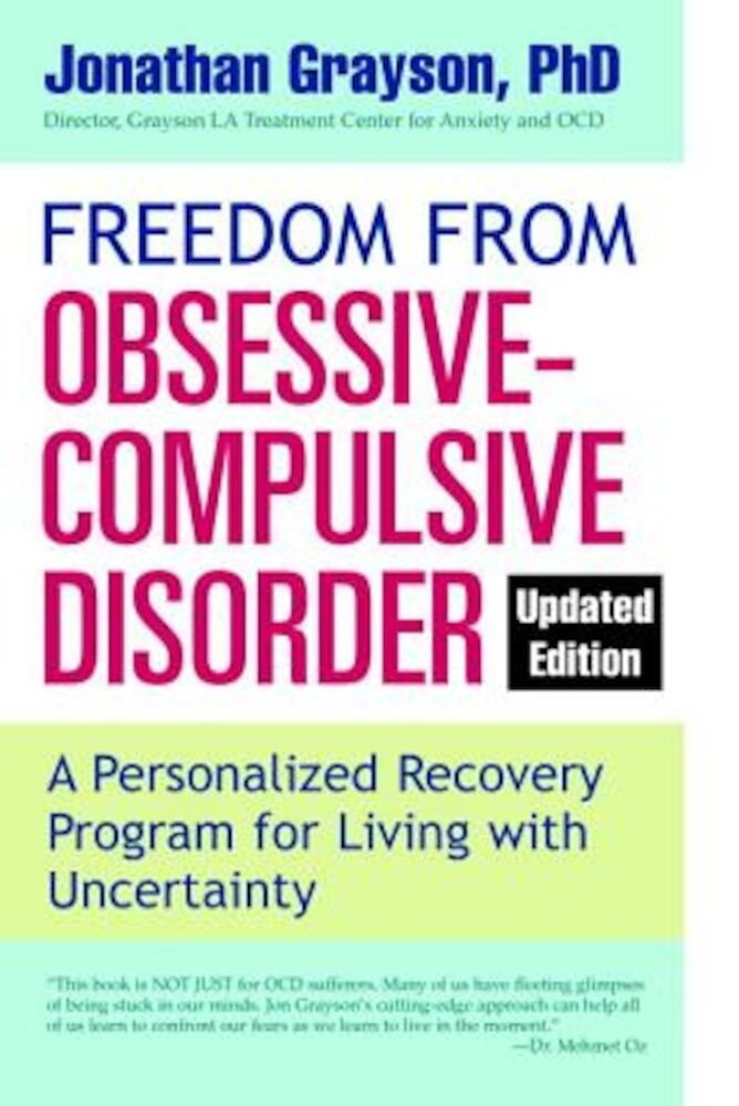 Freedom from Obsessive-Compulsive Disorder: A Personalized Recovery Program for Living with Uncertainty, Paperback