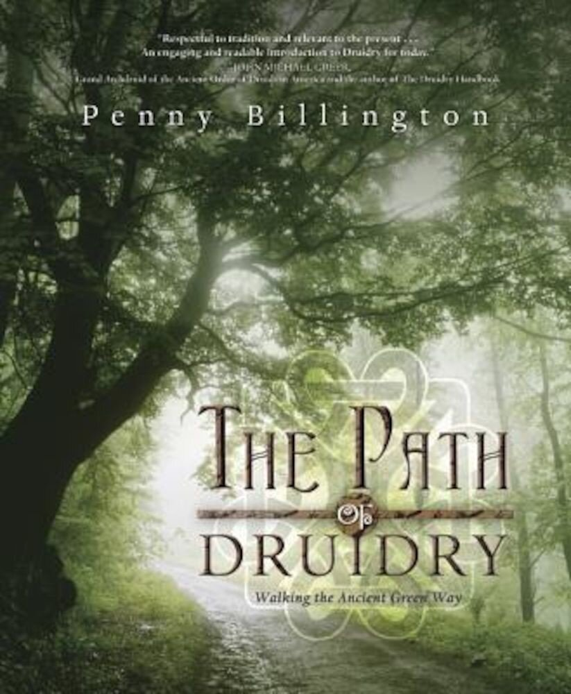 The Path of Druidry: Walking the Ancient Green Way, Paperback