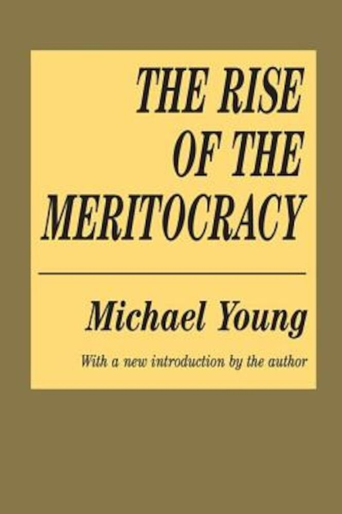 The Rise of the Meritocracy, Paperback