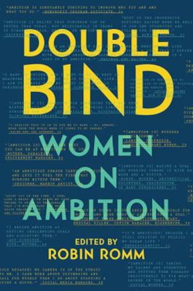 Double Bind: Women on Ambition, Hardcover