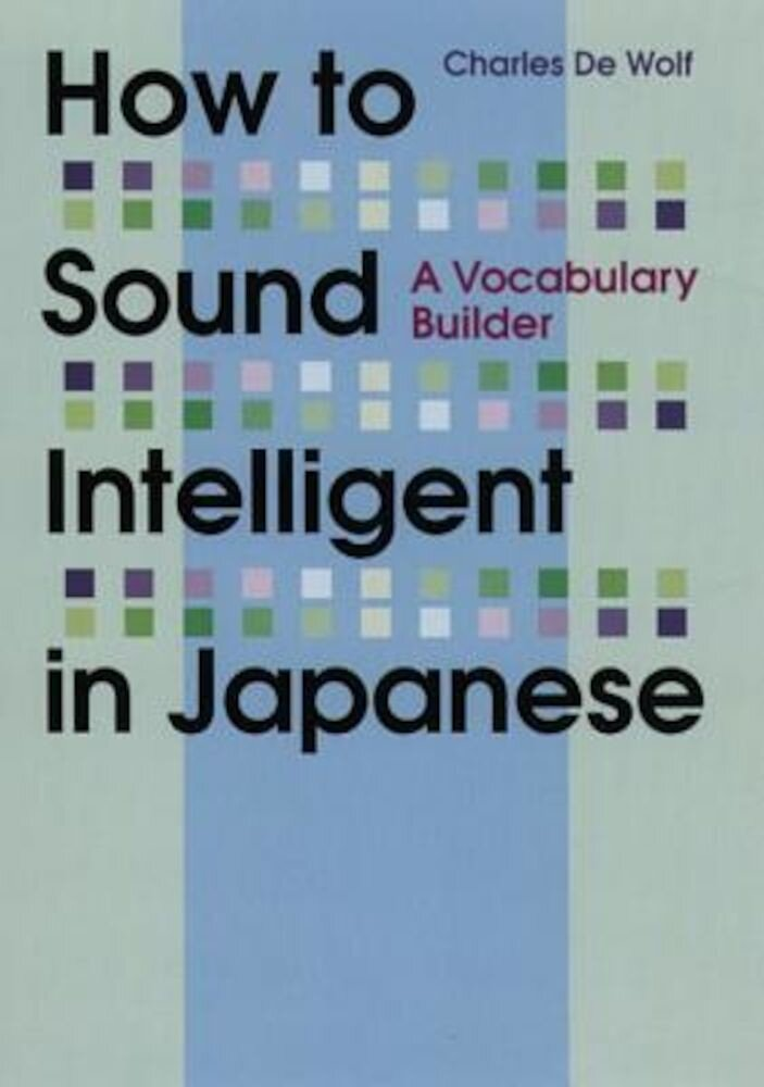How to Sound Intelligent in Japanese: A Vocabulary Builder, Paperback