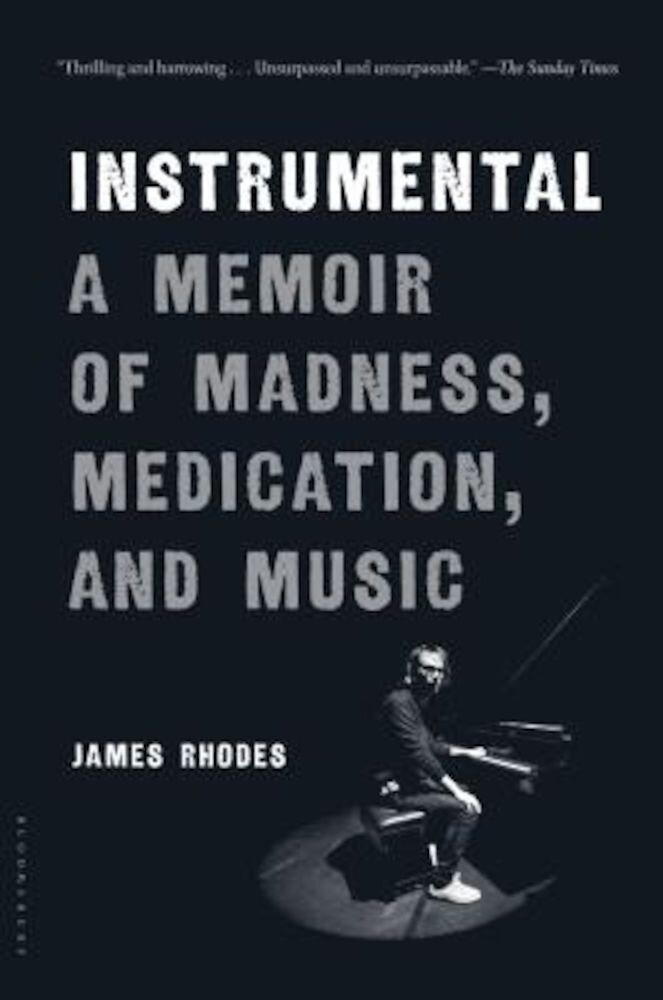 Instrumental: A Memoir of Madness, Medication, and Music, Hardcover