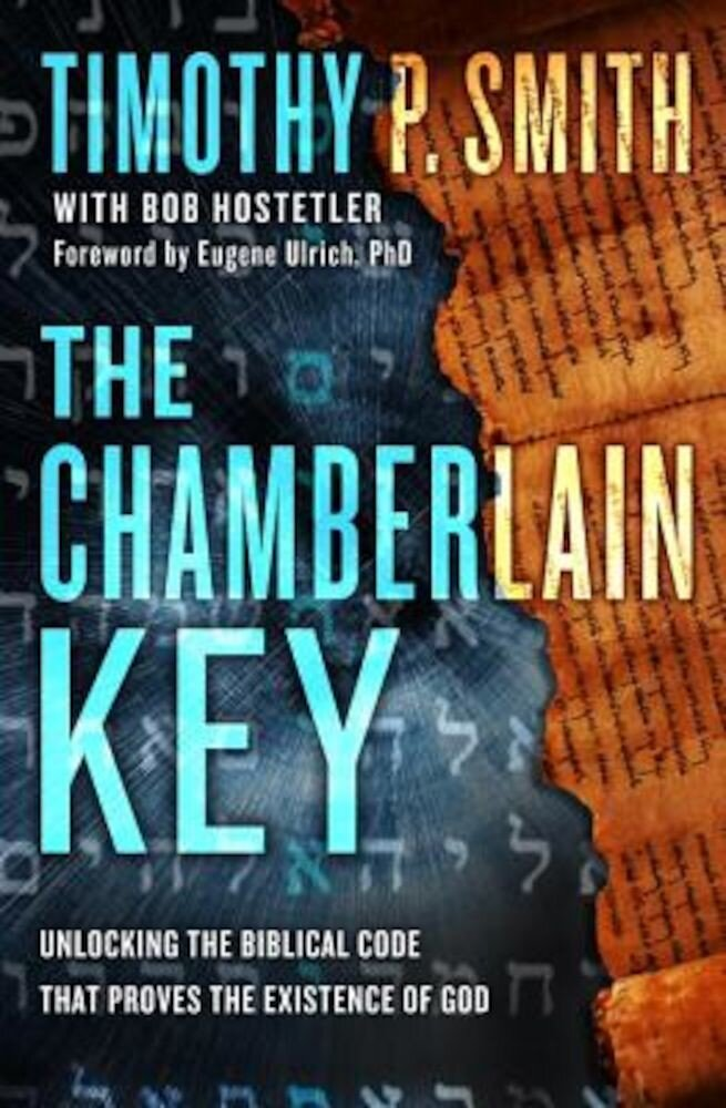 The Chamberlain Key: Unlocking the God Code to Reveal Divine Messages Hidden in the Bible, Hardcover